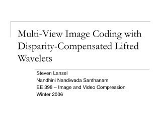 Multi-View Image Coding with Disparity-Compensated Lifted Wavelets