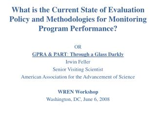 What is the Current State of Evaluation Policy and Methodologies for Monitoring Program Performance?