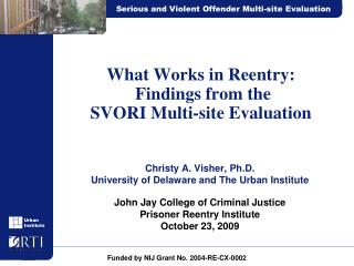 What Works in Reentry:   Findings from the SVORI Multi-site Evaluation