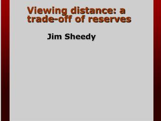Viewing distance: a trade-off of reserves