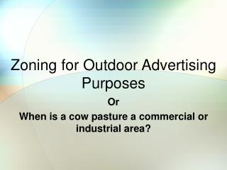Zoning for Outdoor Advertising Purposes