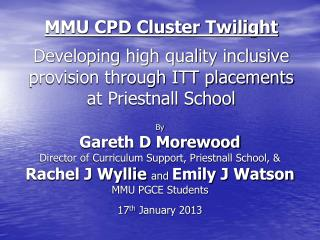 MMU CPD Cluster Twilight  Developing high quality inclusive provision through ITT placements at Priestnall School