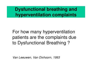 Dysfunctional breathing and hyperventilation complaints