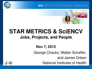 STAR METRICS &  SciENCV Jobs, Projects, and People Nov 7, 2012