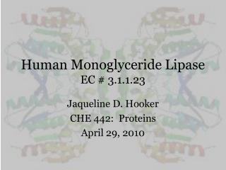 Human Monoglyceride Lipase EC # 3.1.1.23