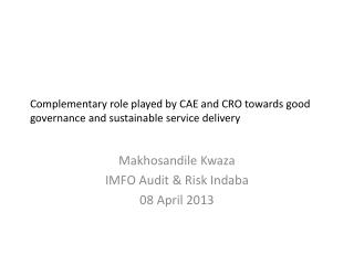 Complementary role played by CAE and CRO towards good governance and sustainable service delivery