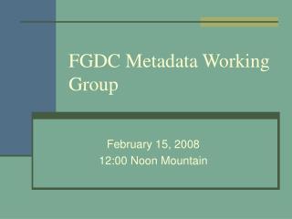 FGDC Metadata Working Group