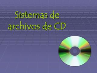 Sistemas de archivos de CD