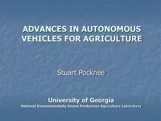 ADVANCES IN AUTONOMOUS VEHICLES FOR AGRICULTURE