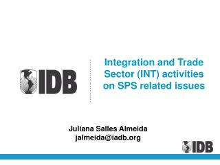 Integration and Trade Sector (INT) activities on SPS related issues
