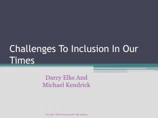Challenges To Inclusion In Our Times