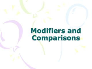 Modifiers and Comparisons
