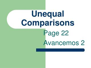 Unequal Comparisons