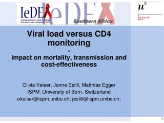 Viral load versus CD4 monitoring - impact on mortality, transmission and cost-effectiveness