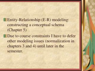 Entity-Relationship (E-R) modeling: constructing a conceptual schema (Chapter 5)
