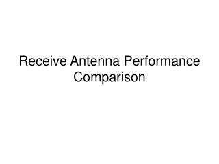 Receive Antenna Performance Comparison