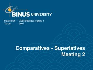 Comparatives - Superlatives Meeting 2