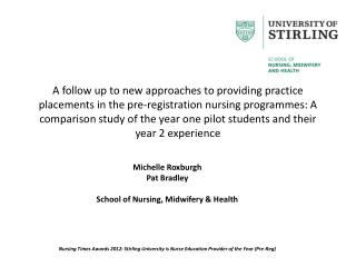 Michelle  Roxburgh Pat  Bradley School of Nursing, Midwifery & Health