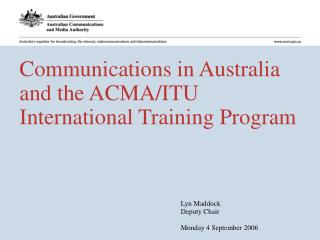 Communications in Australia  and the ACMA/ITU International Training Program