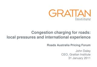 Congestion charging for roads:  local pressures and international experience