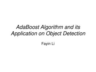 AdaBoost Algorithm and its Application on Object Detection