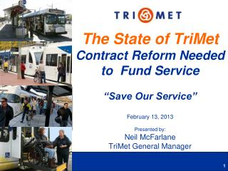 "The State of TriMet Contract Reform Needed to  Fund Service  ""Save Our Service"""