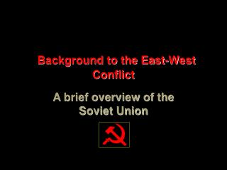 Background to the East-West Conflict