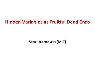 Hidden Variables as Fruitful Dead Ends