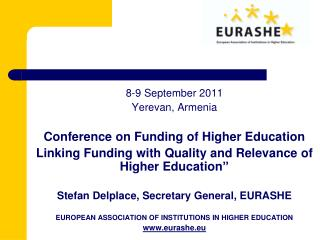 8-9 September 2011 Yerevan, Armenia Conference on Funding of Higher Education Linking Funding with Quality and Relevanc
