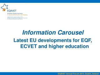 Information  Carousel Latest EU developments for EQF, ECVET and higher education