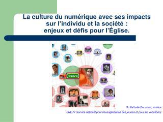 La culture du numérique avec ses impacts  sur l'individu et la société:  enjeux et défis pour l'Église.