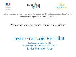 L'innovation au service des Contrats de Développement Territorial Préfecture de la région d'Ile de France - 21 juin 20