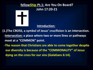 fellow Ship  Pt.1:  Are You On Board? John 17:20-21