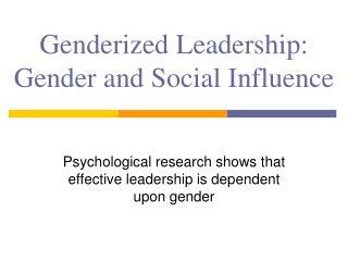 Genderized  Leadership: Gender and Social Influence