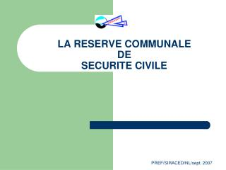 LA RESERVE COMMUNALE DE SECURITE CIVILE