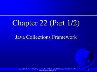 Chapter 22 ( Part 1/2) Java Collections Framework