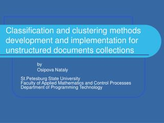 Classification and clustering methods development and implementation for unstructured documents collections