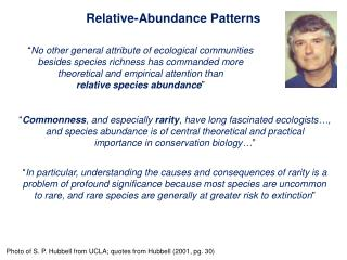 """ Commonness , and especially  rarity , have long fascinated ecologists…, and species abundance is of central theoretic"