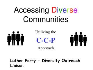Accessing  D i v e r s e  Communities
