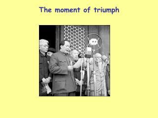 The moment of triumph