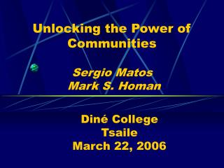 Unlocking the Power of Communities Sergio Matos   Mark S. Homan