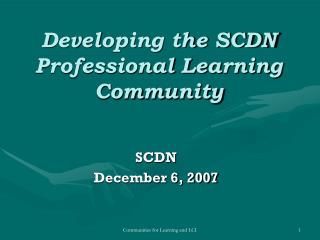 Developing the SCDN Professional Learning Community