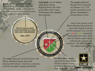 Long Knife  was the Indian name given George Rogers Clark by the tribes of the Ohio valley region. The Regiment has ado