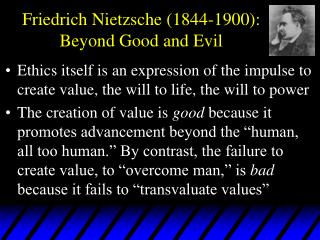 Friedrich Nietzsche 1844-1900: Beyond Good and Evil