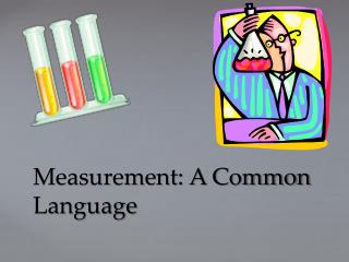 Measurement: A Common Language