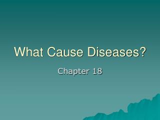 What Cause Diseases?