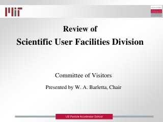 Review of  Scientific User Facilities Division
