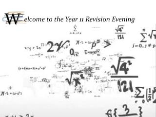 elcome to the Year 11 Revision Evening