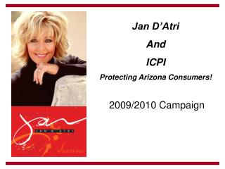 Jan D'Atri  And  ICPI Protecting Arizona Consumers!