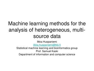 Machine learning methods for the analysis of heterogeneous, multi-source data
